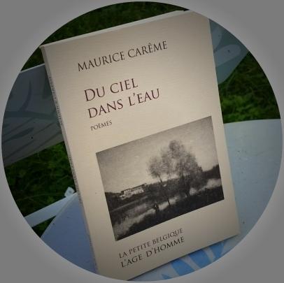 Maurice Carême, Du ciel dans l'eau,  Éditions L'âge d'Homme, février 2010.
