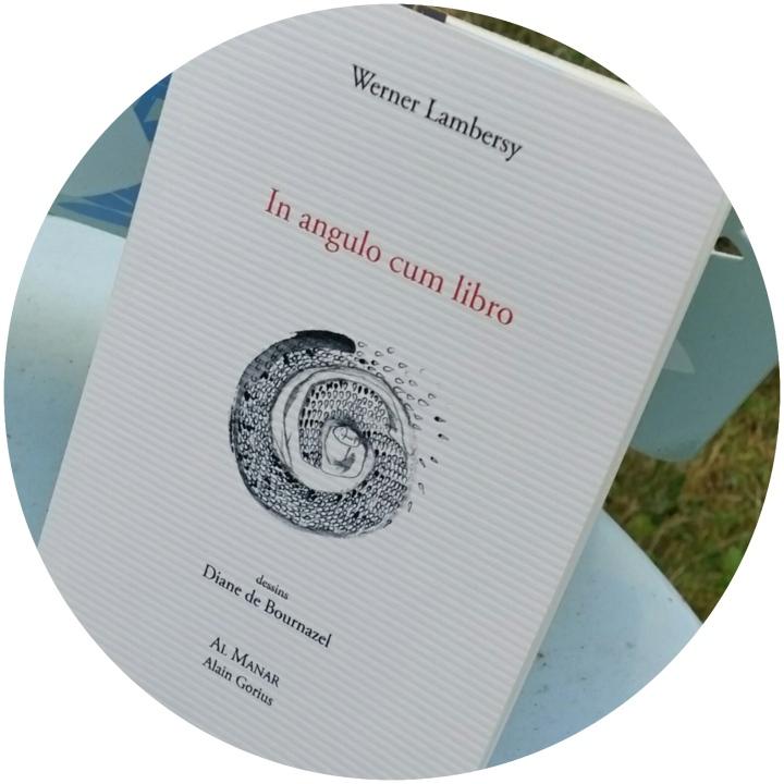 Werner Lambersy,  In angulo cum libro, Éditions Al Manar, mai 2015