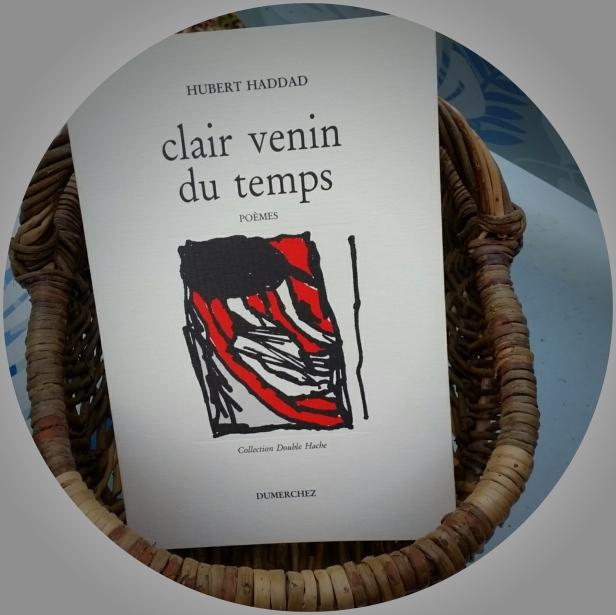 Hubert Haddad, Clair venin du temps, Éditions Dumerchez, octobre 1990