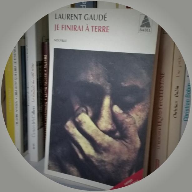Laurent Gaudé, Je finirai à terre. Acte Sud, février 2011