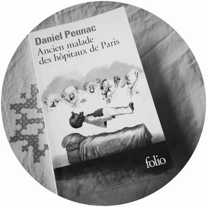 Daniel Pennac, Ancien malade des hôpitaux de Paris, Folio 2015, Gallimard 2012.
