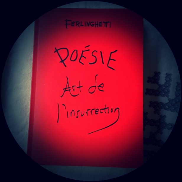 Poésie Art de l'insurrection, Ferlinghetti maelstrÖm reEvolution, 2012