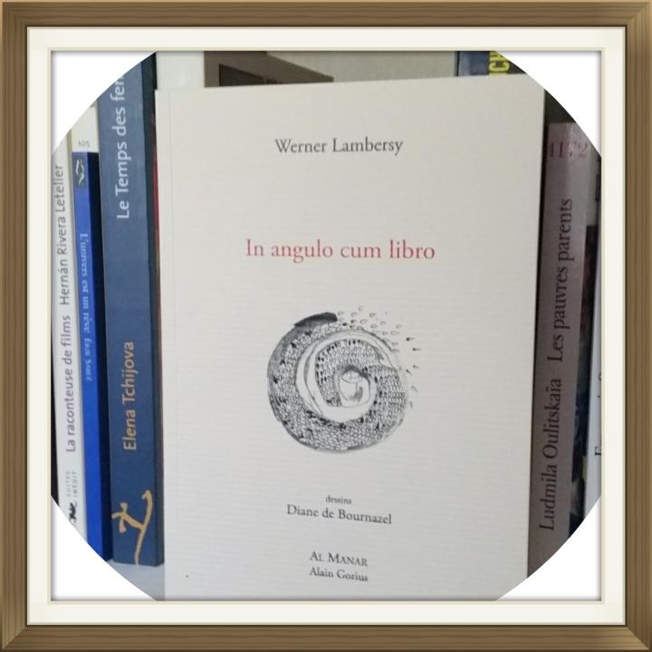 Werner Lambersy, In angulo cum libro Dessins de Diane de Bournazel, Al Manar éditions, mai 2015