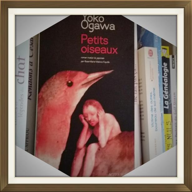Yôko Ogawa, Petits oiseaux, traduit du japonais par Rose-Marie Makino-Fayolle Actes Sud, septembre 2014