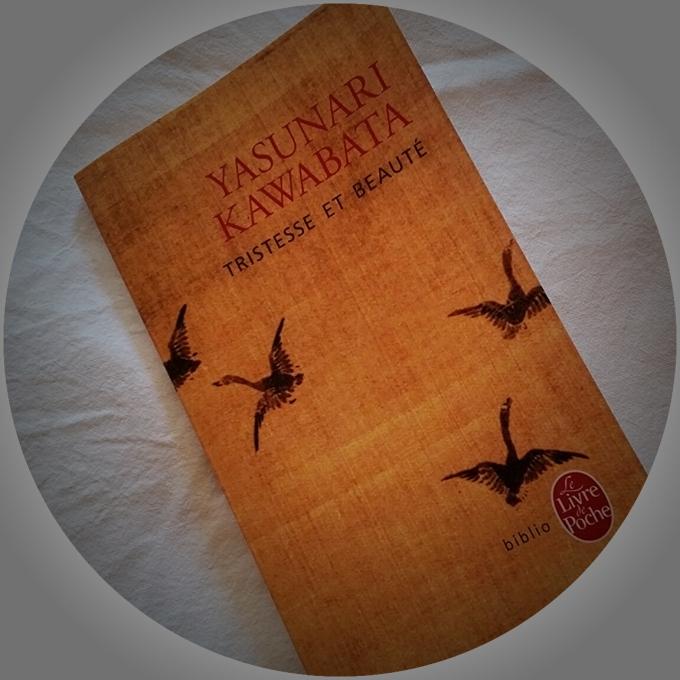 Yasurari Kawabata, Tristesse et beauté, Livre de Poche,  juillet 2013