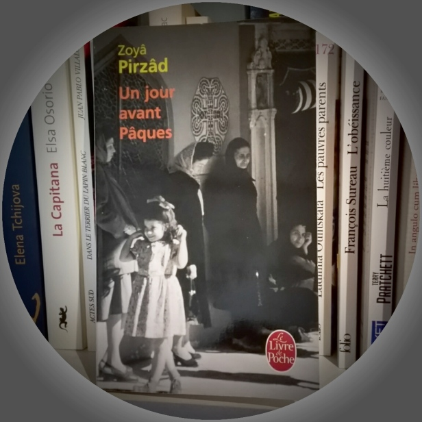 Zoyâ Pirzâd, Un jour avant Pâques Éditions Le Livre de Poche, 12 mai 2010
