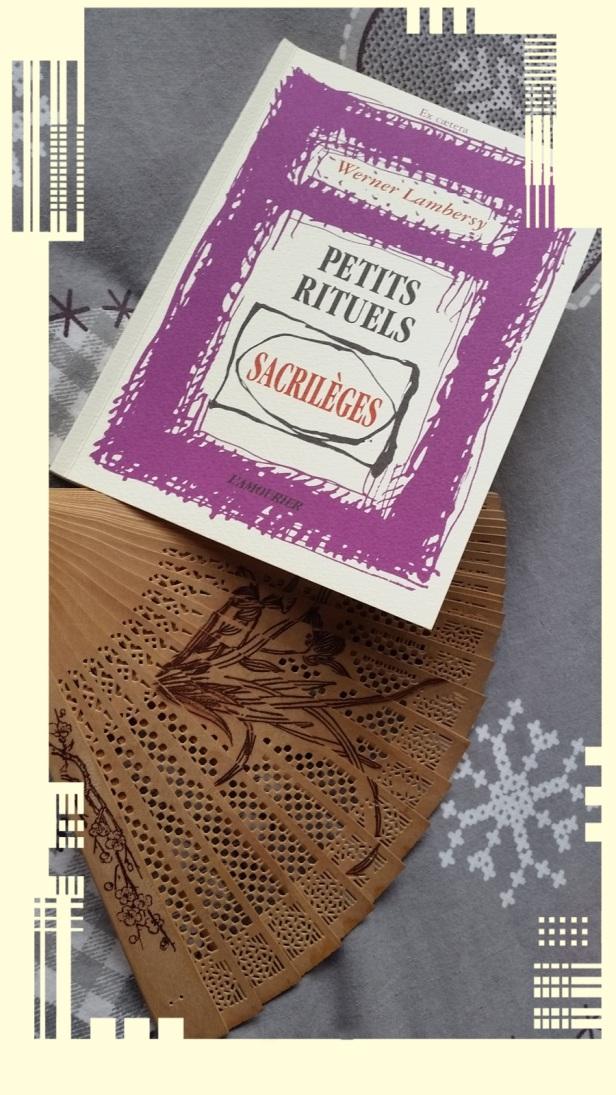 Werner Lambersy, Petits Rituels Sacrilèges, Éditions de L'Amourier, 1997