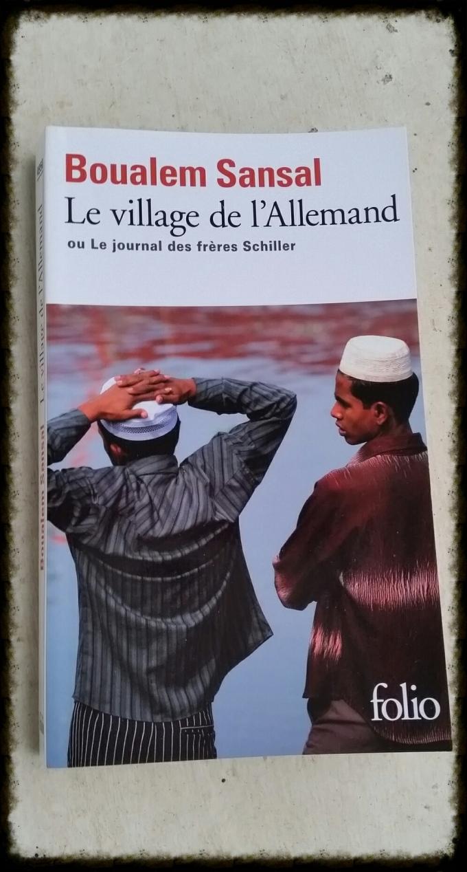 Boualem Sansal, Le Village de l'Allemand - ou le journal des frères Schiller - Gallimard 2009-2014