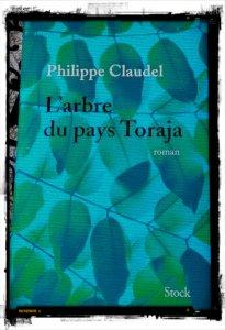 20160325_072718 Philippe Claudel L'arbre du pays Toraja