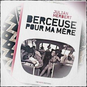 JULIAN HERBERT - BERCEUSE POUR MA MÈERE - COUV