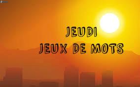 JEUDI JEUX DE MOTS